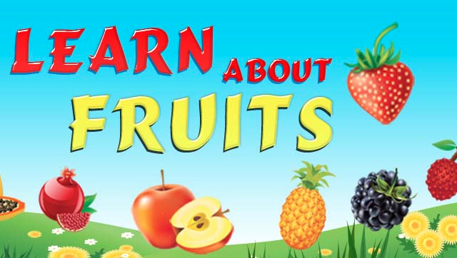 Learn About Fruits